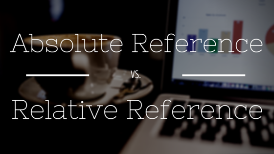 Absolute vs Relative References – This is simple, but easy to forget…