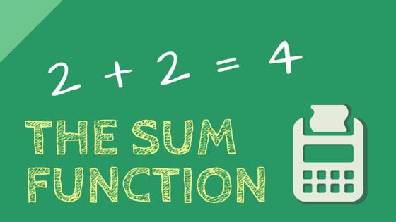 The SUM Function – Add numbers quickly!