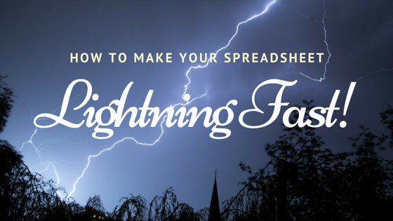How To Make Your Spreadsheet Lightning Fast
